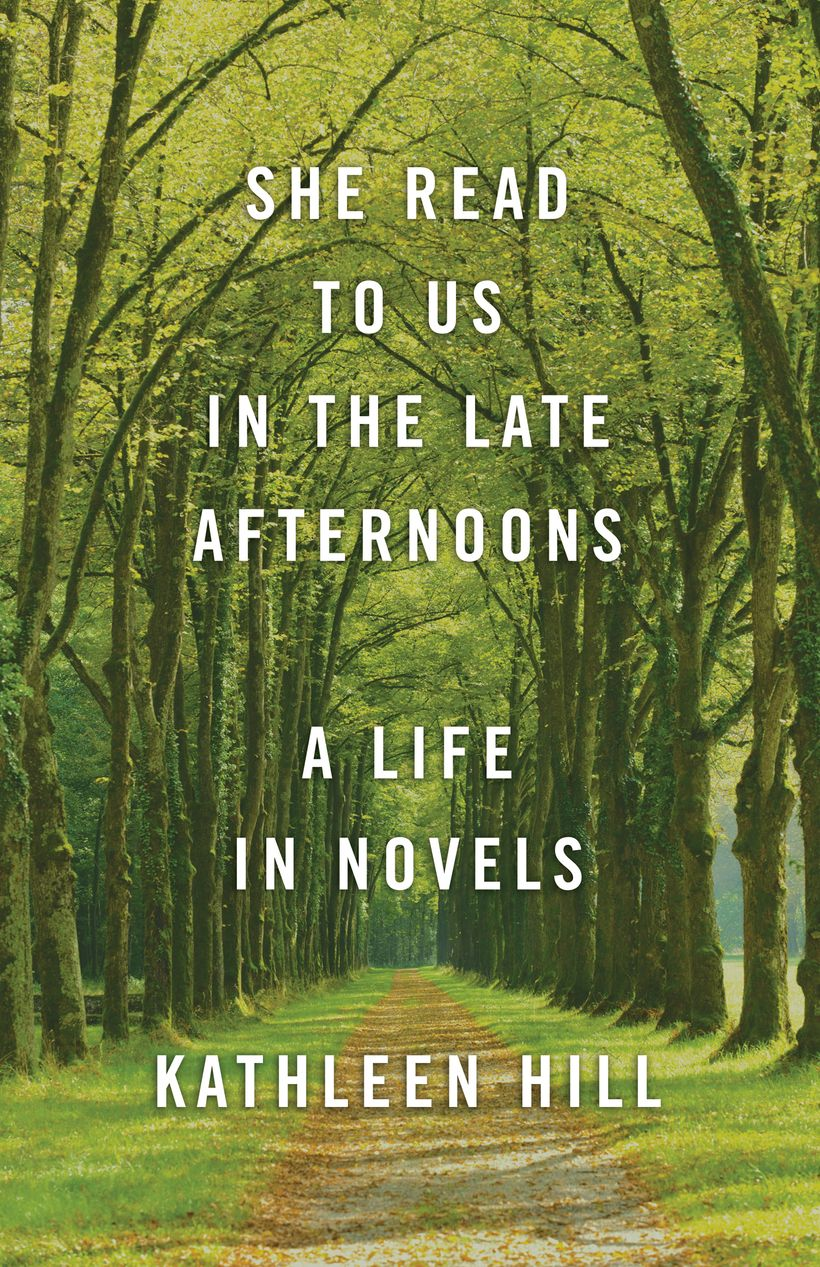 """Kathleen Hill: """"She Read to us in the Late Afternoons"""""""