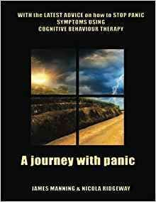 A JOURNEY WITH PANIC by Dr. James Manning and Dr. Nicola Ridgeway