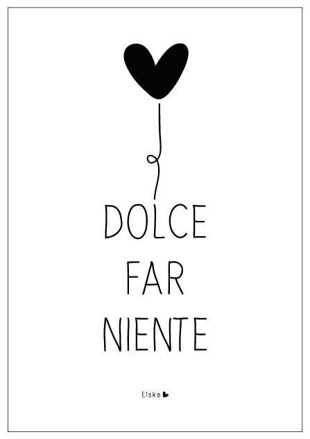 """Il Dolce Far niente"" the sweetness of doing nothing, Italian saying"