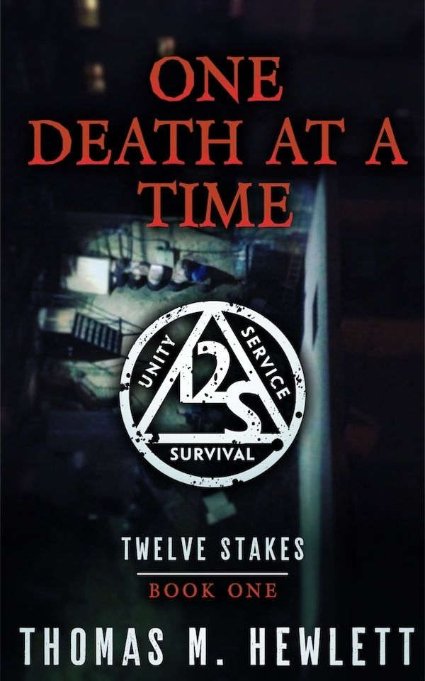 """""""One Death At A Time"""" is Part One of the """"Twelve Stakes"""" novel series."""