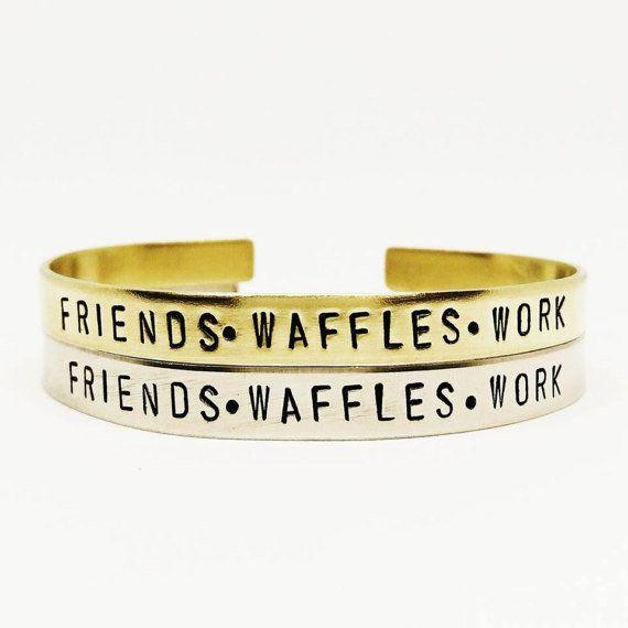 "Get it <a href=""https://www.etsy.com/listing/242885662/friends-waffles-work-handstamped-cuff?ga_order=most_relevant&ga_se"