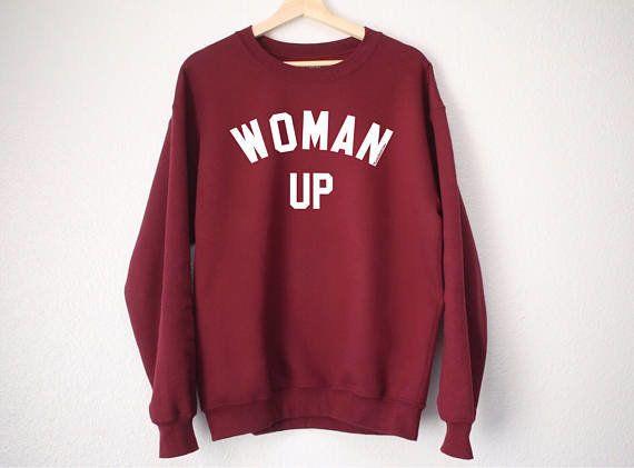 "Get it <a href=""https://www.etsy.com/listing/523630620/woman-up-sweatshirt-feminist-sweatshirt?ga_order=most_relevant&ga_"