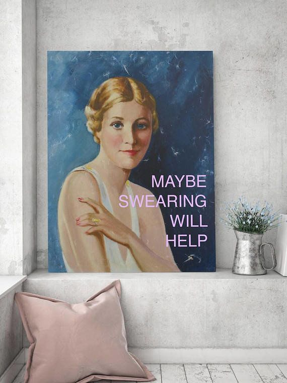 """Get it <a href=""""https://www.etsy.com/listing/549722390/feminist-poster-maybe-swearing-will-help?ga_order=most_relevant&ga"""