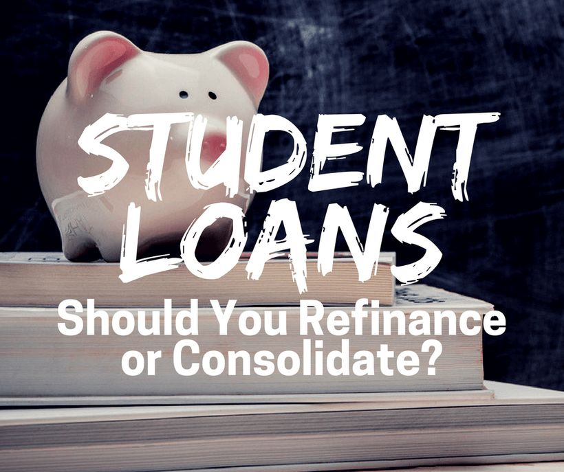 Refinance Student Loans >> Should You Refinance Or Consolidate Your Student Loans Huffpost