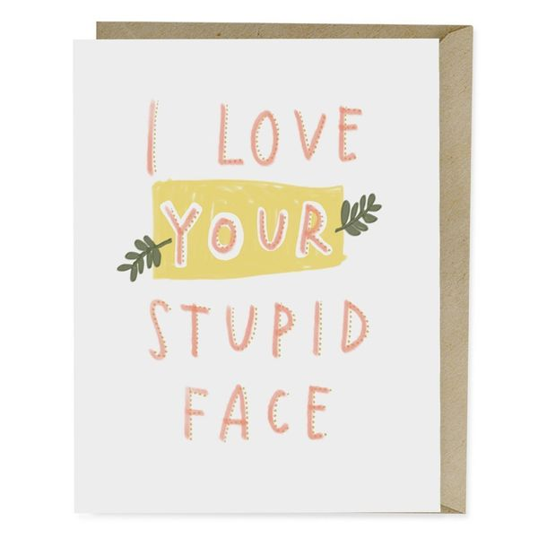 """<i>Buy it from<a href=""""https://emilymcdowell.com/collections/love/products/love-your-stupid-face-card"""" target=""""_blank"""">"""