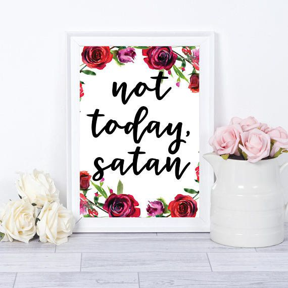 "Get it <a href=""https://www.etsy.com/listing/563957165/not-today-satan-wall-art-funny-gifts-for?ga_order=most_relevant&amp;ga"