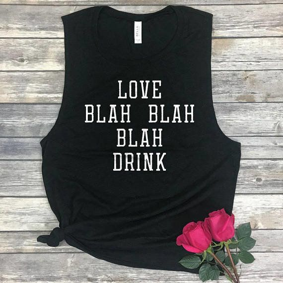 "Get it <a href=""https://www.etsy.com/listing/568958152/love-blah-blah-blah-drink-funny?ga_order=most_relevant&amp;ga_search_t"