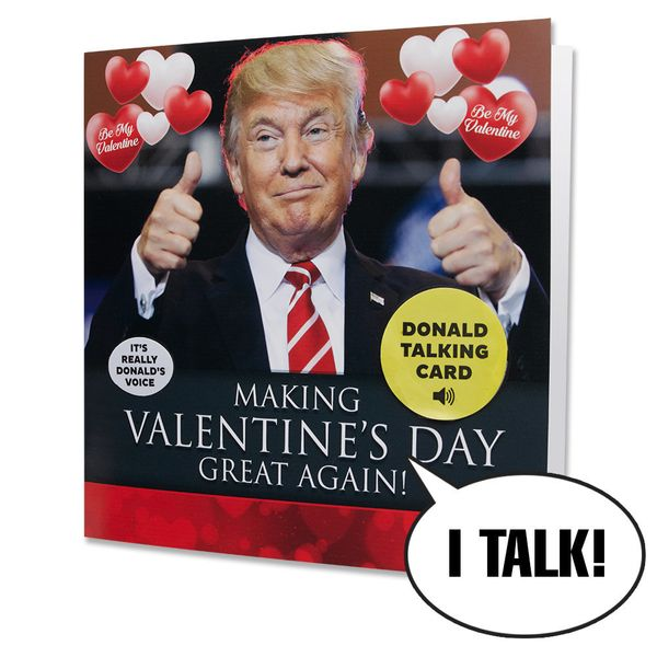 You can't think of romance without thinking about Donald Trump. Oh, you can? My bad. Still, about 32 percent of Valentines wi