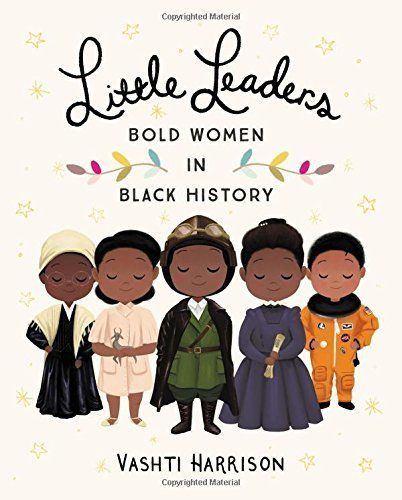 <i>Little Leaders</i> includes a variety of stories about black women who never backed down in the face of adversity.&nb