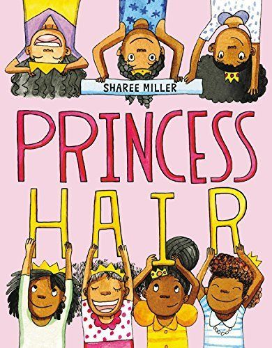 <i>Princess Hair </i>encourages black girls to embrace their hair in all its many forms. (By Sharee Miller)