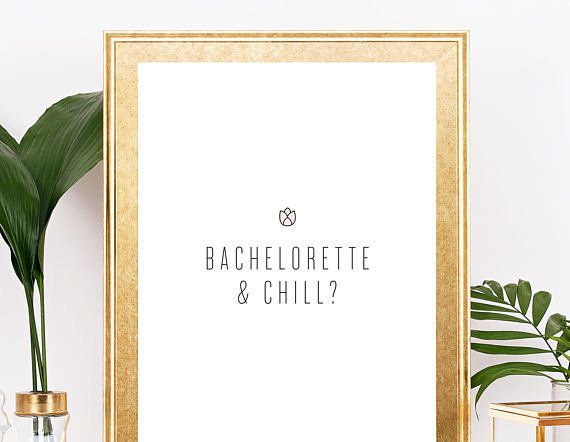 "Get it <a href=""https://www.etsy.com/listing/526808611/bachelorette-and-chill-print-digital?ga_order=most_relevant&ga_sea"