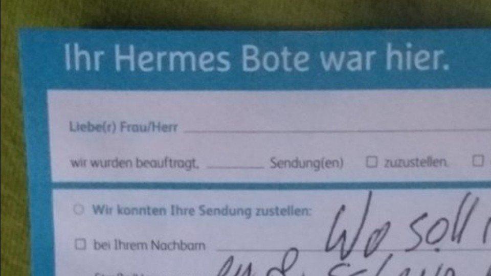 Hermes-Bote ist richtig wütend und rechnet in der Zustellbenachrichtigung mit dem Kunden