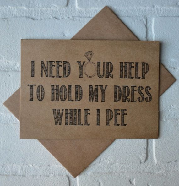 """Get it <a href=""""https://www.etsy.com/listing/480110946/hold-my-dress-while-i-pee-will-you-be-my?ga_order=most_relevant&ga"""