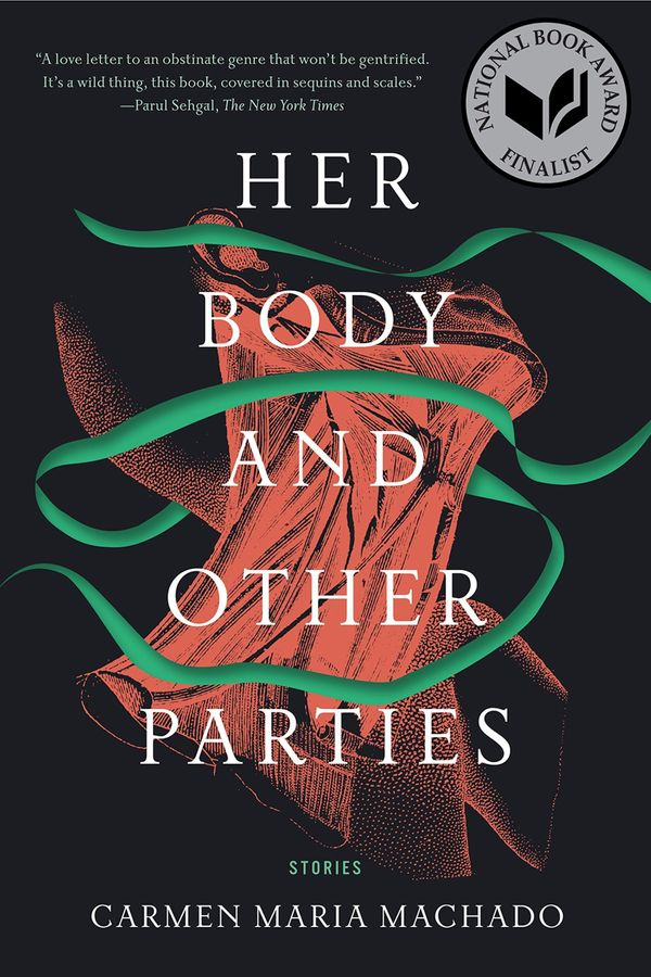 """[<i>Her Body and Other Parties</i> is] a vibrant collection that presents women in their vulnerabilities and strengths in re"