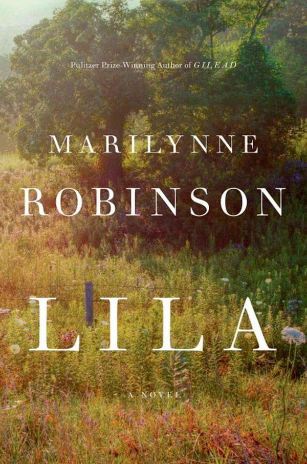 """A poetic, bittersweet meditation on faith, family, and belonging,&nbsp;<i>Lila</i>&nbsp;embraces the depths of human doubt a"