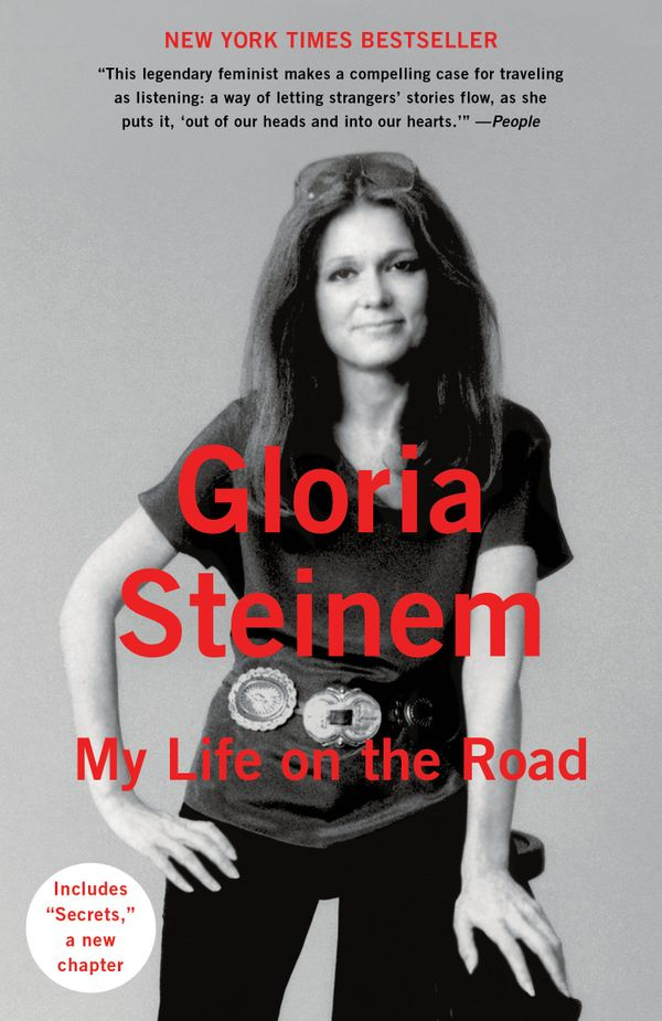 "<i>""My Life on the Road,</i> Ms. Steinem's first book in more than twenty years, is a warmly companionable look ba"