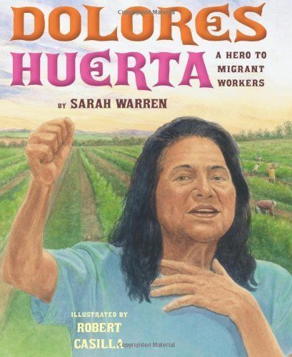 "In this book by Sarah Warren, labor activist and civil rights icon <a href=""https://www.huffpost.com/entry/dolores-huerta-doc"