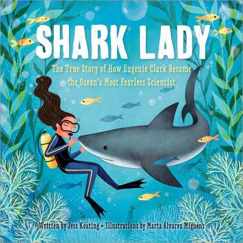 <i>Shark Lady&nbsp;</i>includes a title many kids will love as well as the story of Eugenie Clark, a famous marine biologist