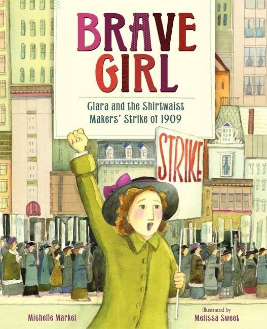"<i>Brave Girl</i> tells the story of <a href=""https://jwa.org/encyclopedia/article/shavelson-clara-lemlich"" target=""_blank"">C"