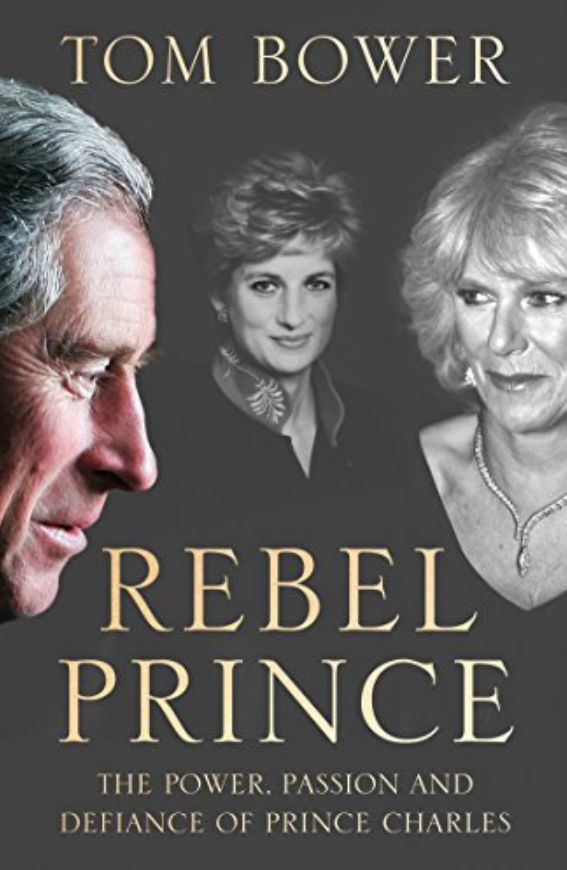 Tom Bower's explosive new unauthorised biography on Prince Charles was released last