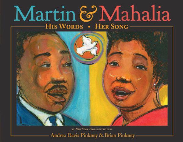 <i>Martin& Mahalia</i>, byAndrea Davis Pinkney and Brian Pinkney,highlights the talent and significance