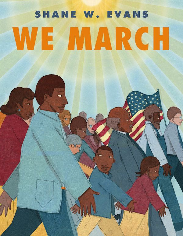 <i>We March</i>, written and illustrated by Shane W. Evans, gives kids a look at what it was like to attend the March on Wa