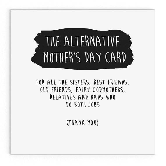 "Get it <a href=""https://www.etsy.com/listing/182228280/mothers-day-card-the-alternative-mothers"" target=""_blank"">here</a>.&nb"