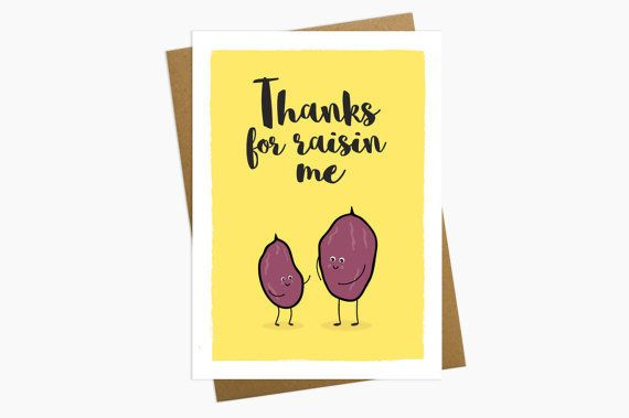 """Get it <a href=""""https://www.etsy.com/listing/268800962/thanks-for-raisin-me-mothers-day-card"""" target=""""_blank"""">here</a>."""