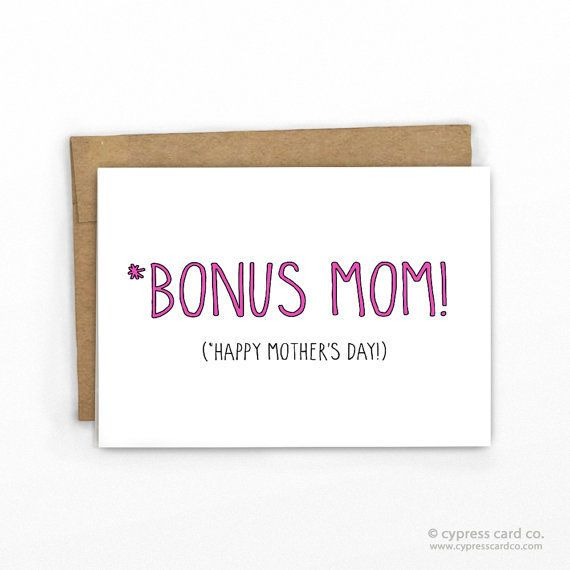 "Get it <a href=""https://www.etsy.com/listing/227567064/funny-mothers-day-card-bonus-mom-for"" target=""_blank"">here</a>.&nbsp;"