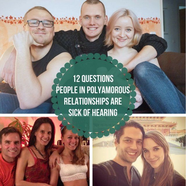 12 Questions People In Polyamorous Relationships Are Sick Of