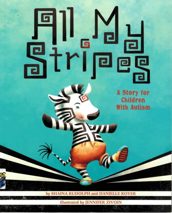 <i>All My Stripes</i> tells the story of a zebra named Zane who has autism and worries about not fitting in.<br>(Written by S