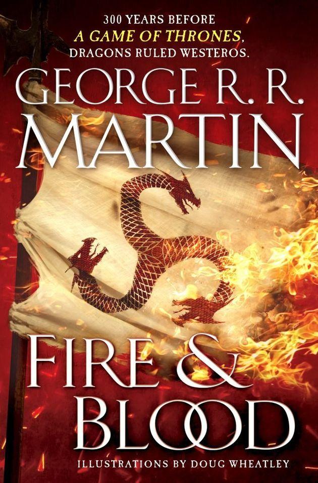 Fire & Blood: Νέο βιβλίο από τον George R.R. Martin, συγγραφέα του «Game of