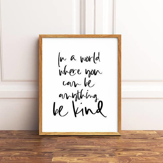 """Get it on <a href=""""https://www.etsy.com/listing/556343885/inspirational-wall-art-in-a-world-where?ga_order=most_relevant&"""