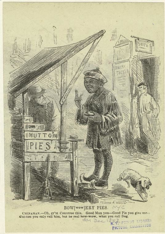 """Bow[Wow]ery Pies"" printed in Harper's magazine in 1852. The caption reads, ""Chinaman - Oh grat Countree this Good man you -"