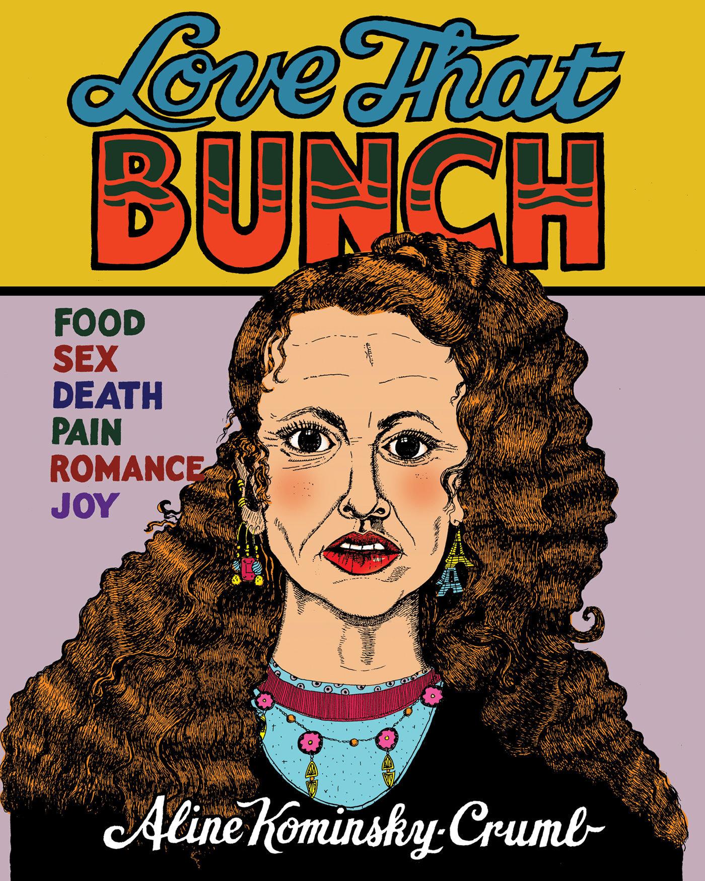 Aline Kominsky-Crumb Is A Horny, Abject Comic