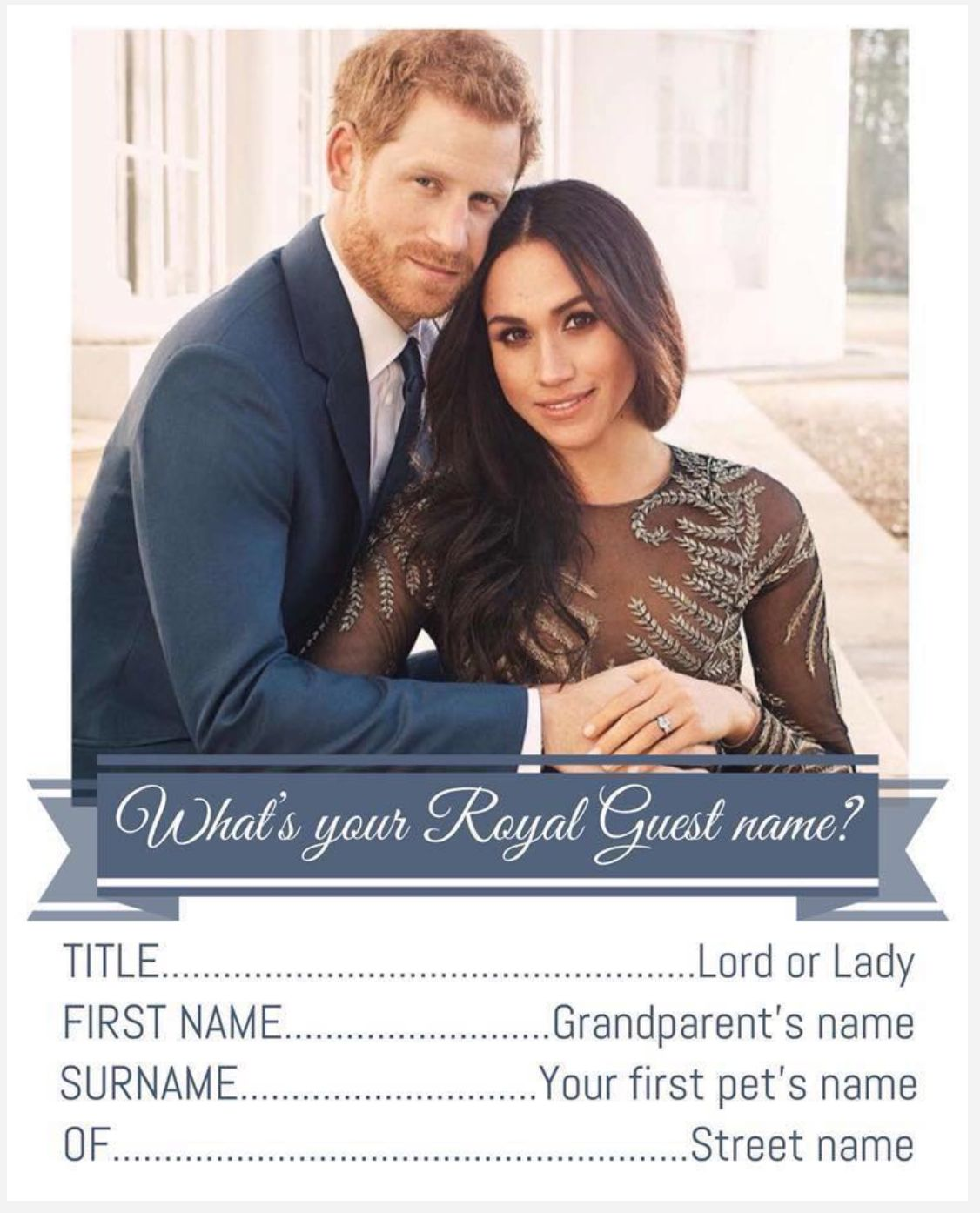 "This is one version of the ""royal guest name"" quiz."