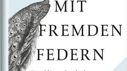 Mit fremden Federn: Hochstapelei im Spiegel der