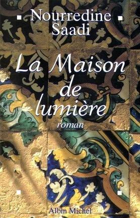 """La """"mémoire culturelle"""" d'une """"génération charnière"""": La Maison de lumière de Nourredine Saadi (Partie"""