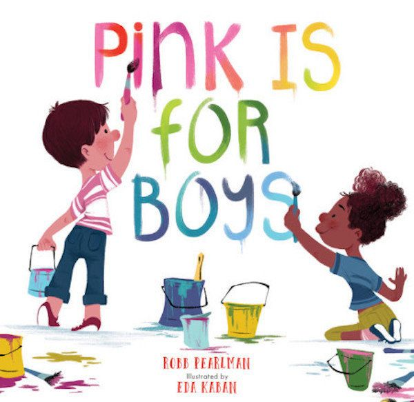 Robb Pearlman's <i>Pink Is for Boys</i> will be available this month. It teaches kids about colors and encourages them to liv