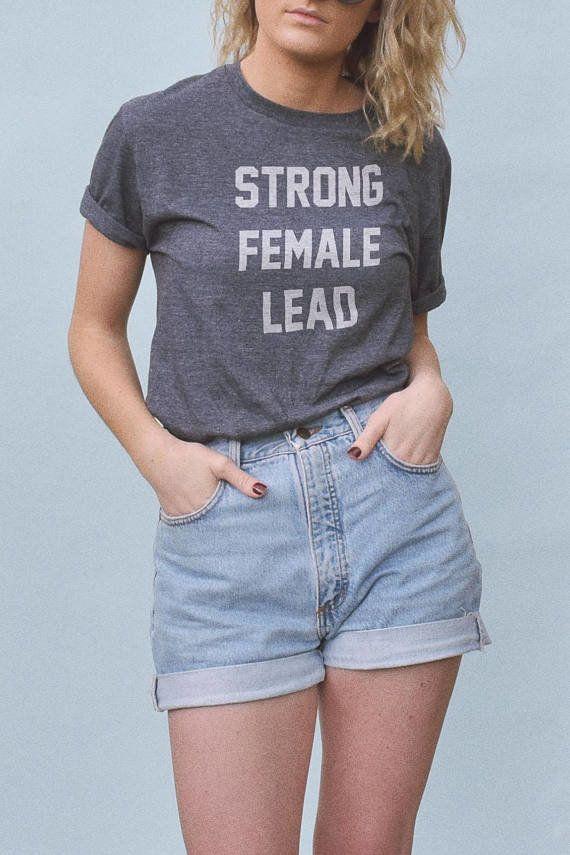 "$20+, get it <a href=""https://www.etsy.com/listing/545031906/strong-female-lead-shirt-feminist-t?ga_order=most_relevant&g"