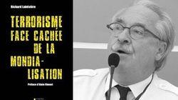 Le terrorisme, face cachée de la Mondialisation, la nouvelle analyse de Richard