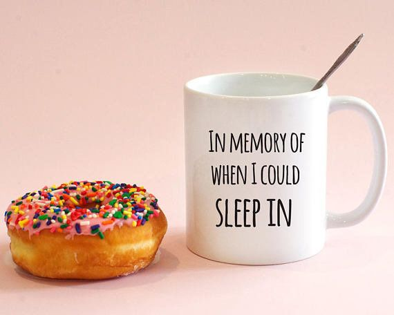 """$10.75+, get it <a href=""""https://www.etsy.com/listing/567042045/in-memory-of-when-i-could-sleep-in-mug"""" target=""""_blank"""">here<"""