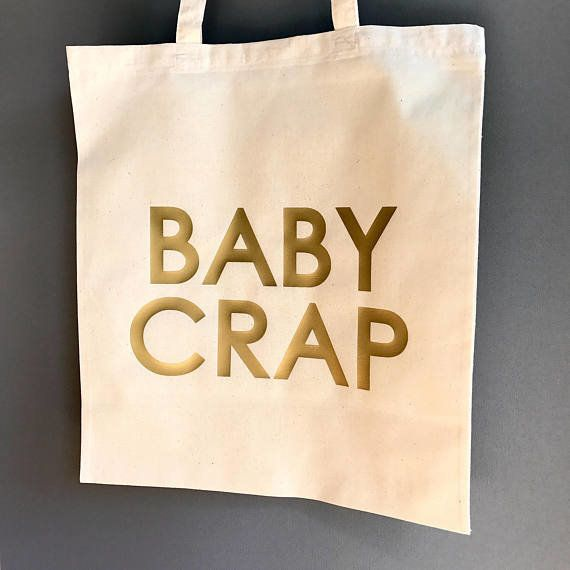 """$9, get it <a href=""""https://www.etsy.com/listing/550215557/baby-crap-tote-bag-funny-tote-bag-gift"""" target=""""_blank"""">here</a>.&"""