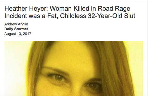 "The Daily Stormer published an article about Charlottlesville victim Heather Heyer, suggesting ""most people are glad she is d"