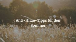 Anti-Hitze-Tipps für den