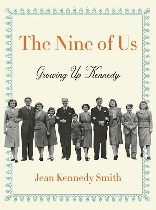 The United States doesn't have a royal family, but the Kennedys are often considered the closest thing. In <i>The Nine of Us<