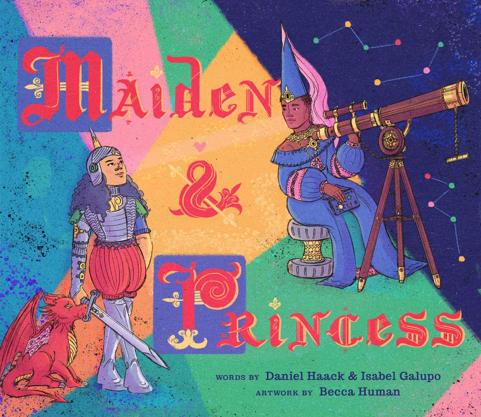 Daniel Haack and Isabel Galupo's&nbsp;<i>Maiden &amp; Princess</i> is due out April 2019.&nbsp;
