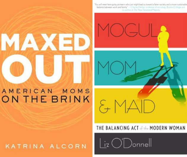 Maxed Out and Mogul, Mom, & Maid are two books that offer research and insight on how working moms face immense pressure.