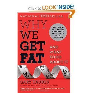 """<a href=""""http://www.amazon.com/Why-We-Get-Fat-About/dp/0307474259/ref=sr_1_1?ie=UTF8&keywords=why+we+get+fat&qid=1347048402&s"""