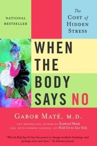 "Written by Gabor Maté <em>Recommended by The Double Parent </em>  ""It made me realise the effect that stress was having a det"